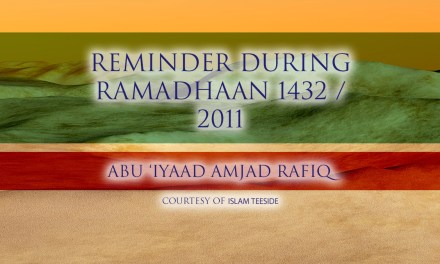 Reminder During Ramadhaan 1432 / 2011