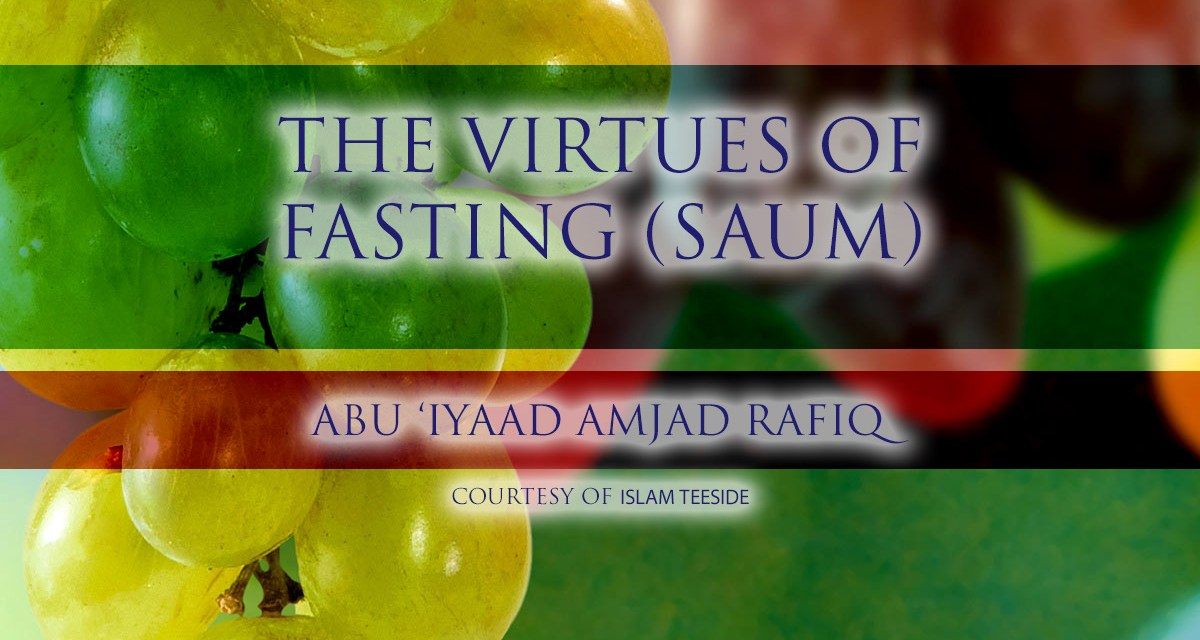 The Virtues of Fasting | Abu Iyaad | Teeside
