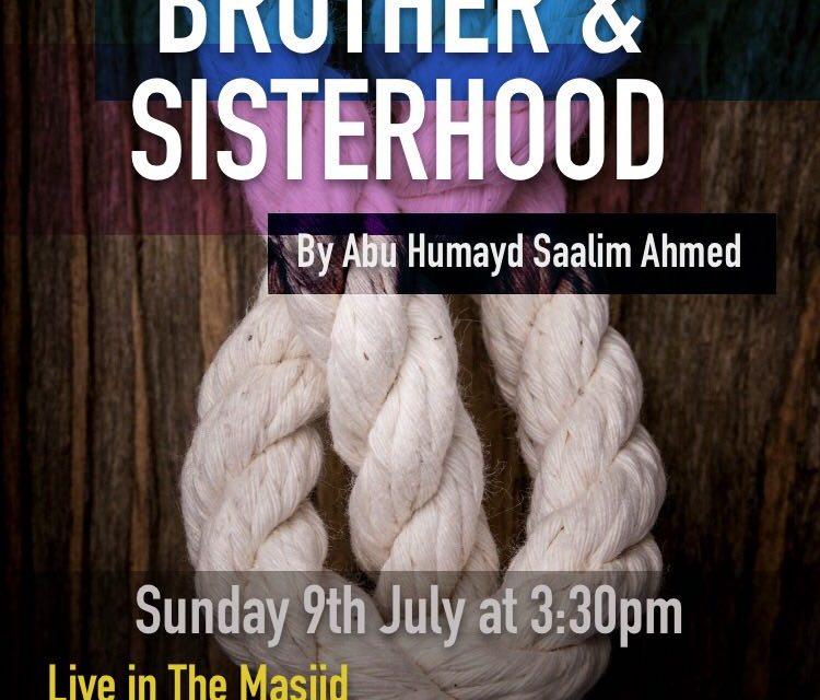 Building and Maintaining Brotherhood | Abu Humayd Saalim and Abu Ismail Saalik | Manchester