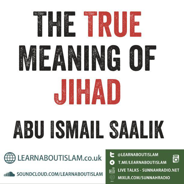 The True Meaning of Jihad - Abu Ismail Saalik | Manchester