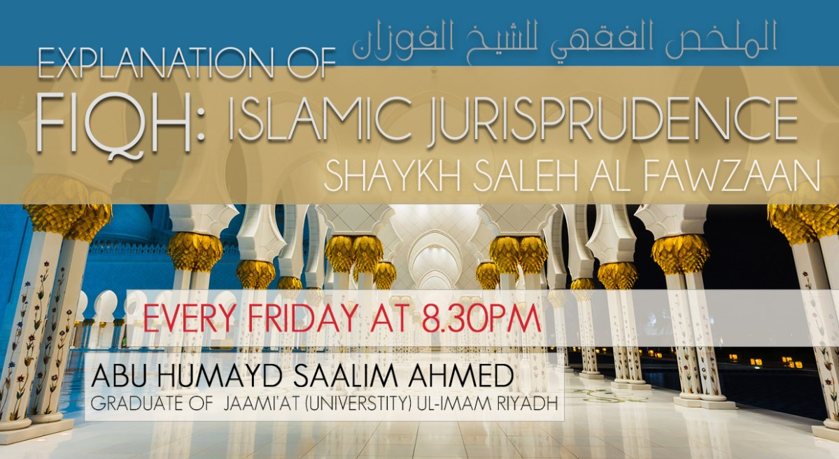 Course: Explanation of Fiqh - Shaykh Fawzan - Abu Humayd Saalim Ahmed