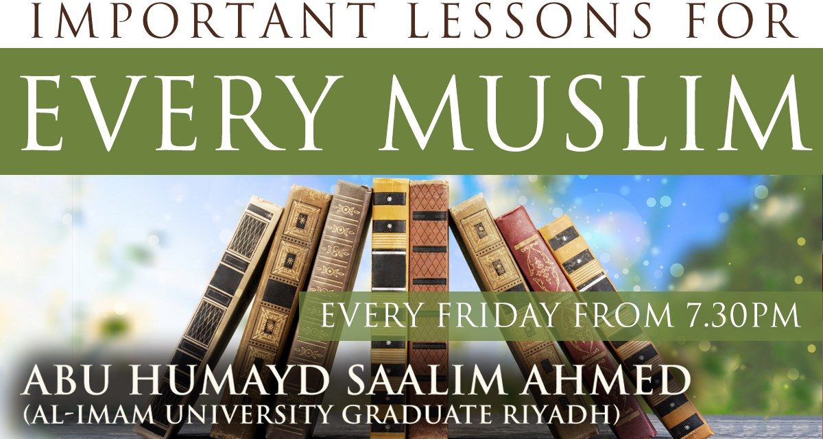 Important Lessons for Every Muslim – Ihsaan | Abu Humayd Saalim | Manchester