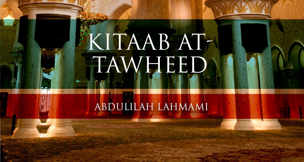 Kitaab at-Tawheed – Lesson 09| Abdulilah Lahmami