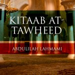 Kitaab at-Tawheed – Lesson 17|Abdulilah Lahmami