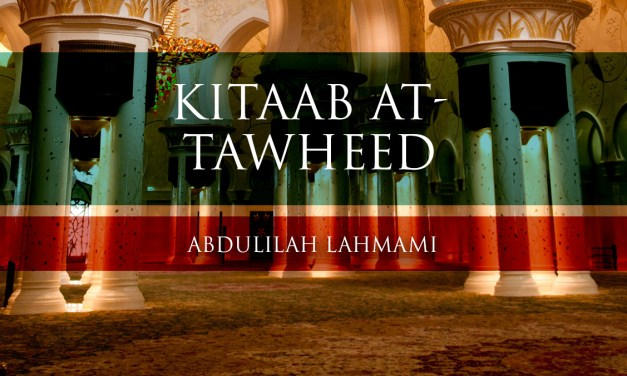 Kitaab at-Tawheed – Lesson 01| Abdulilah Lahmami