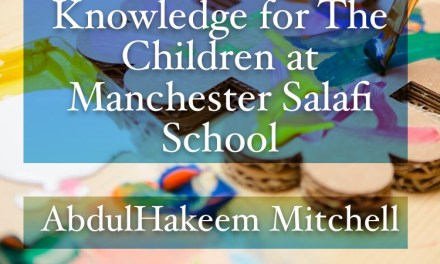 Advice for Seeking Knowledge for The Children at Manchester Salafi School | AbdulHakeem Mitchell
