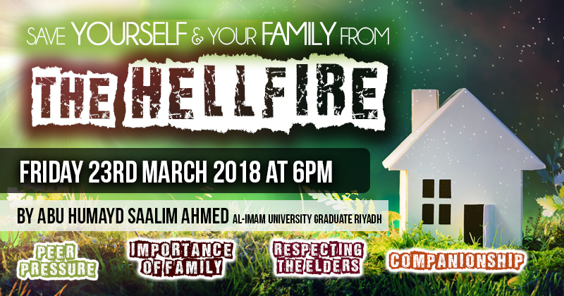 Save Yourself and Your Family From the Hell Fire – Abu Humayd Saalim | Manchester