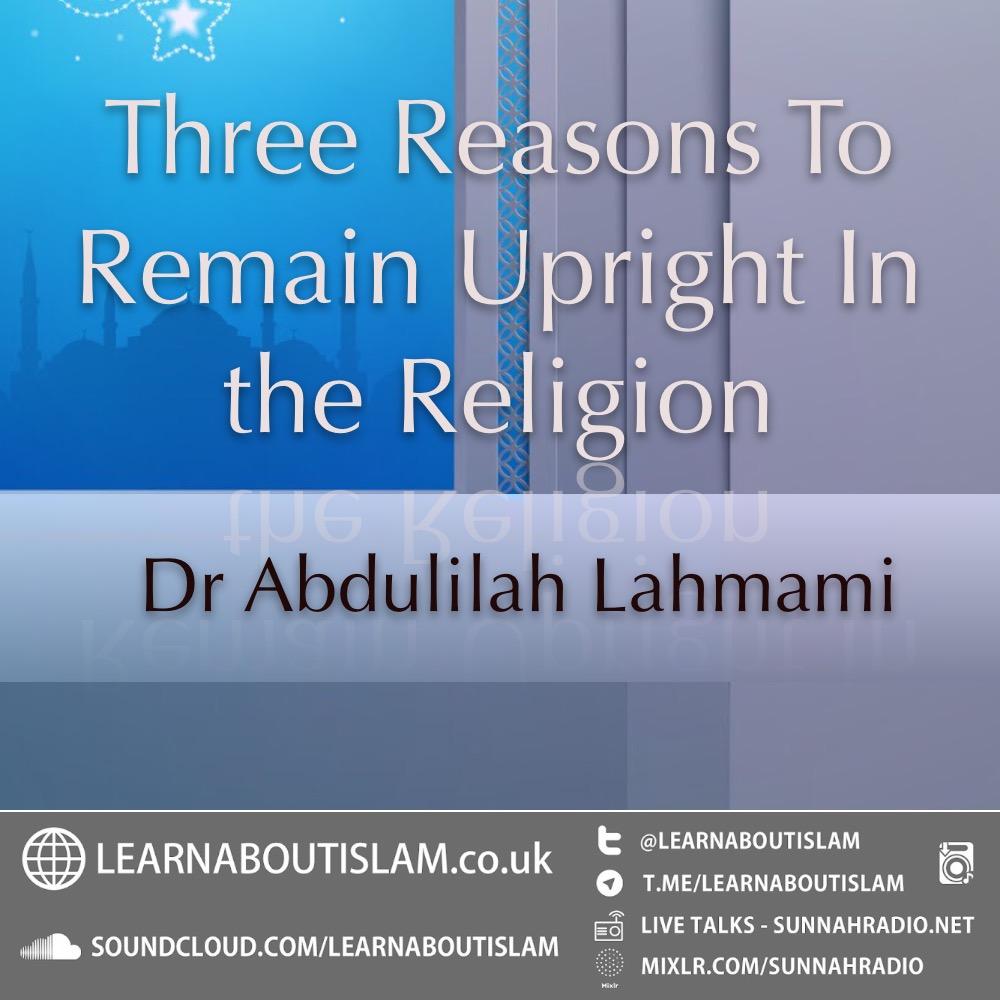 Khutbah - Three reasons to remain upright | Dr Abdulilah Lahmami | Salafi Centre Manchester