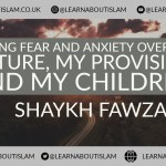 What to do if you are worried about your Children Future and Provision – Shaykh Fawzaan
