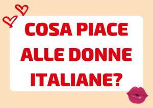 cosa piace alle donne italiane
