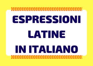 espressioni latine in italiano