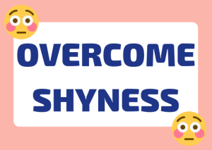 overcome shyness when speaking a foreign language