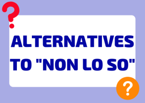 express uncertainty in italian