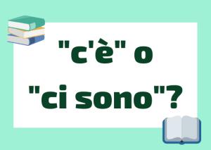 c'è vs ci sono en italiano