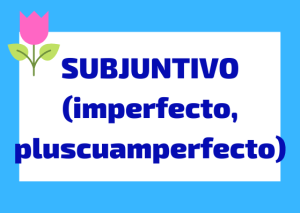 subjuntivo imperfecto pluscuamperfecto italiano