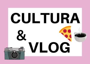 cultura y vlogs italia