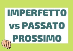 imperfetto and passato prossimo