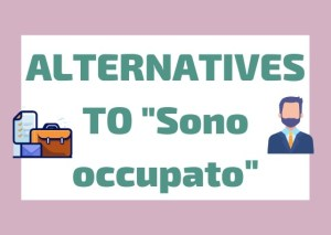 Italian synonyms sono occupato