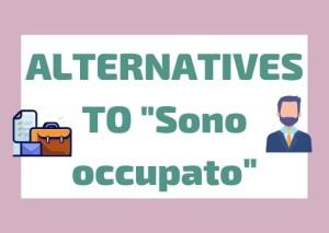 Italian synonyms sono occupato