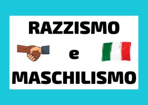 Razzismo e Maschilismo in Italia