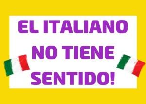 italiano no tiene sentido