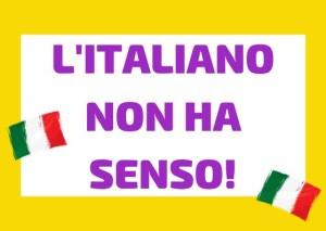 italiano non ha senso
