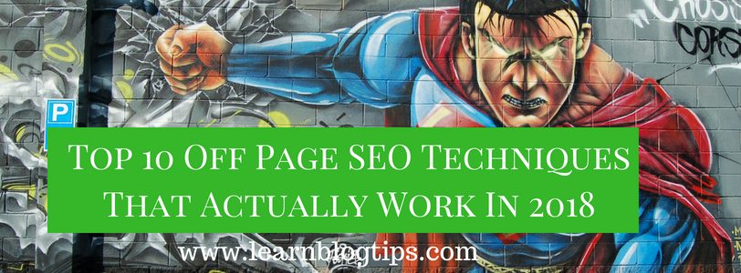 Top 10 Off Page SEO Techniques That Actually Work In 2018