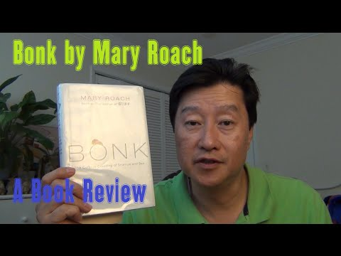 """Book Review: """"Bonk: The Curious Coupling of Science and Sex"""" by Mary Roach"""