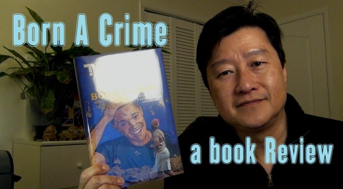 "Book Review: ""Born a Crime"" by Trevor Noah"
