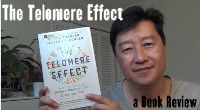 """Book Review: """"The Telomere Effect"""" by Elizabeth Blackburn and Elissa Epel"""