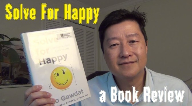 """Book Review: """"Solve for Happy: Engineer Your Path to Joy"""" by Mo Gawdat"""