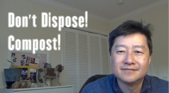 Don't Dispose! Compost! – a Toastmaster Speech