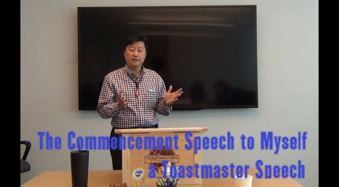 The Commencement Speech I Give to Myself – a Toastmaster Speech