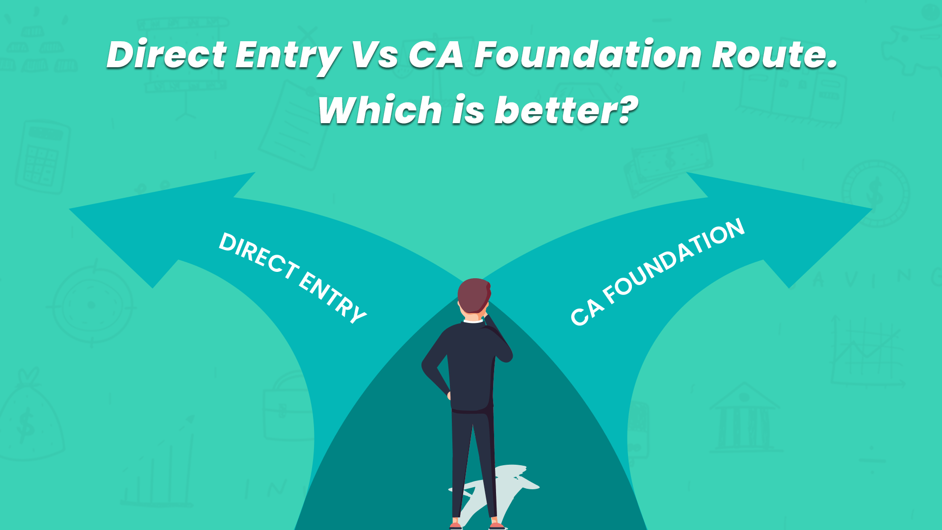 Direct Entry or CA Foundation Route. Which is Better?