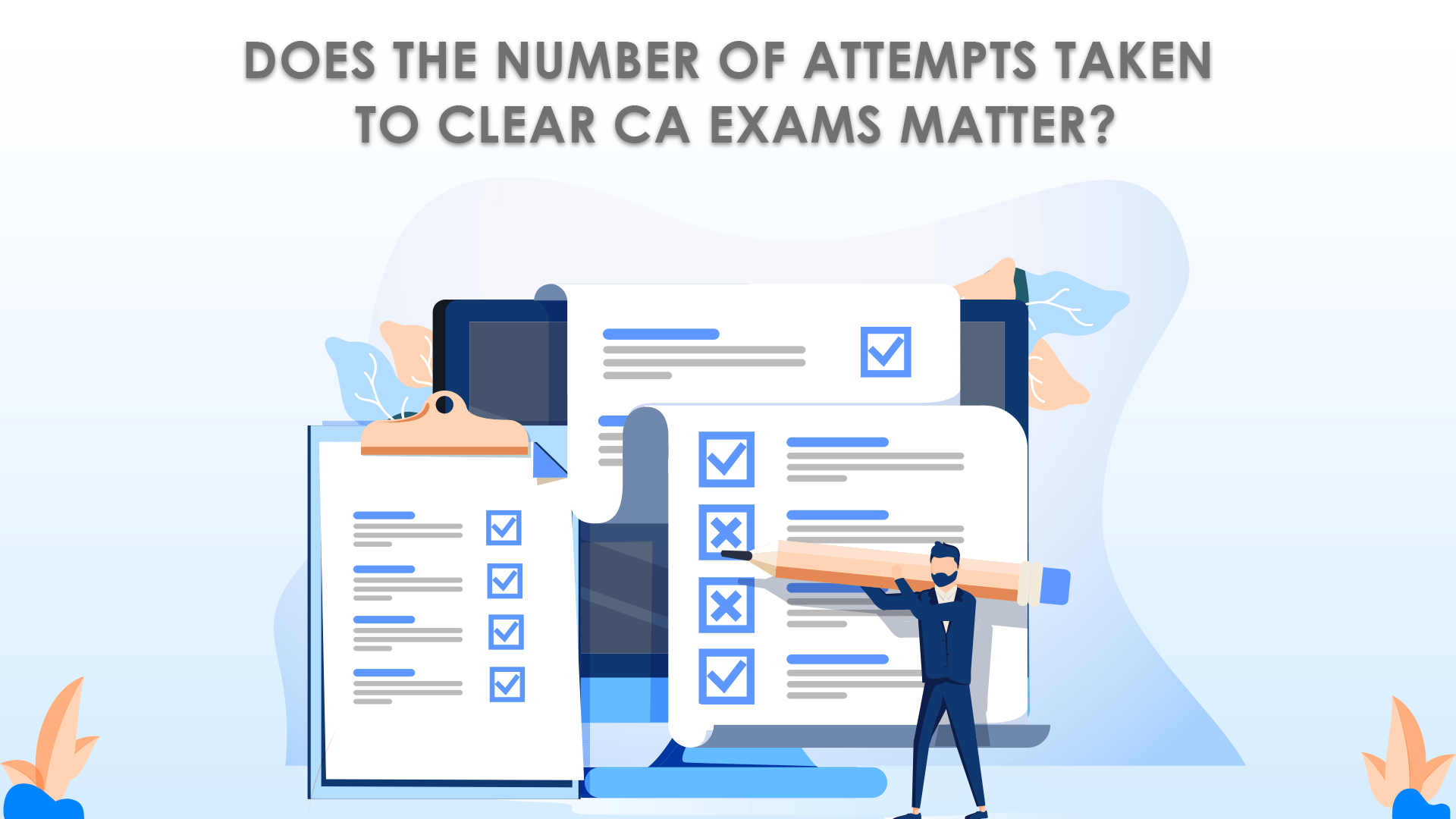 Does the Number of Attempts Taken in Clearing the CA Exams Matter?