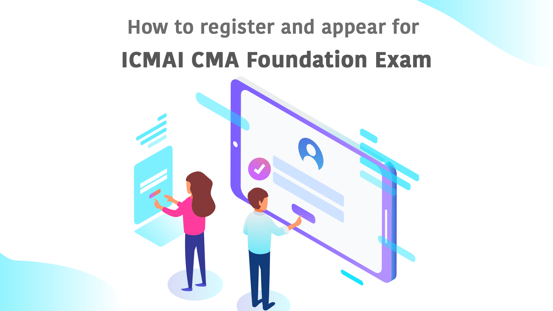 How to Register and Appear for ICMAI CMA Foundation Exam