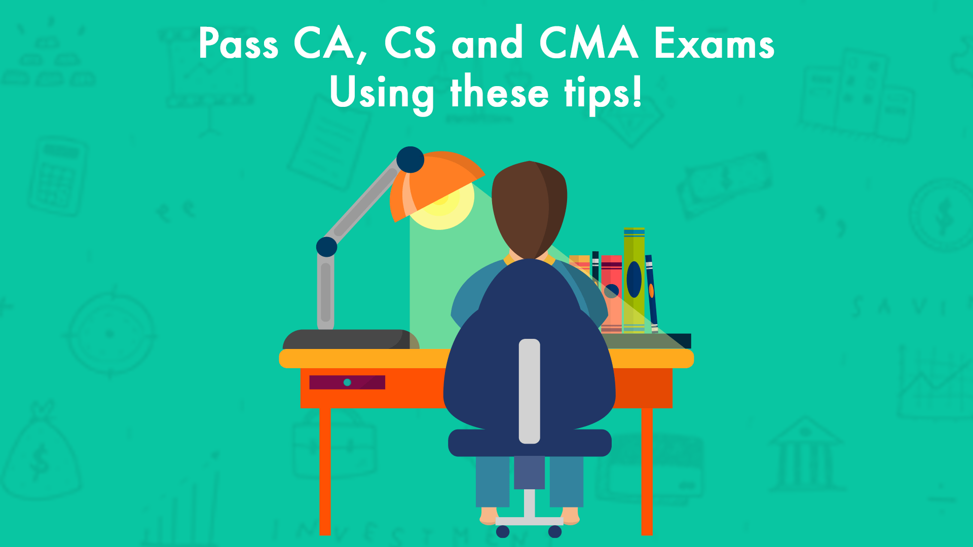 Pass the CA, CS and CMA Exams in the FIRST ATTEMPT using these tips