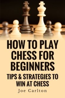 How To Play Chess For Beginners Tips & Strategies To Win At Chess