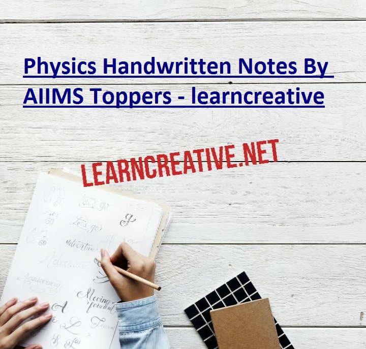 Physics Handwritten Notes By AIIMS Toppers - learncreative