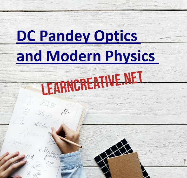DC Pandey Optics and Modern Physics pdf