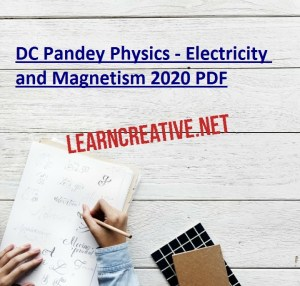 DC Pandey Physics - Electricity and Magnetism 2020 PDF
