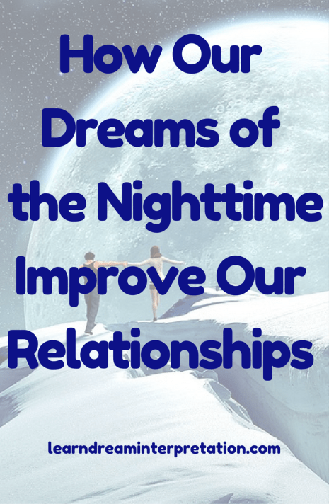 How our Dreams of the Nighttime Improve Our Relationships