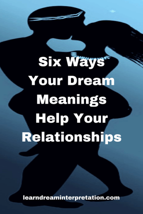 Six Ways Your Dream Meanings Help Your Relationships
