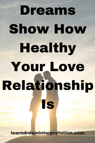 Dreams Show How Healthy Your Love Relationship Is