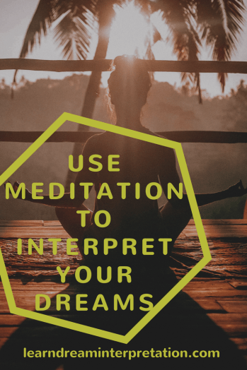 Interpret Dreams with Meditation