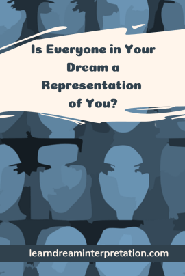 Is Everyone in Your Dream a Representation of You