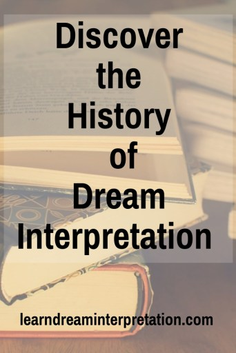 Discover the history of dream interpretation and dream analysis
