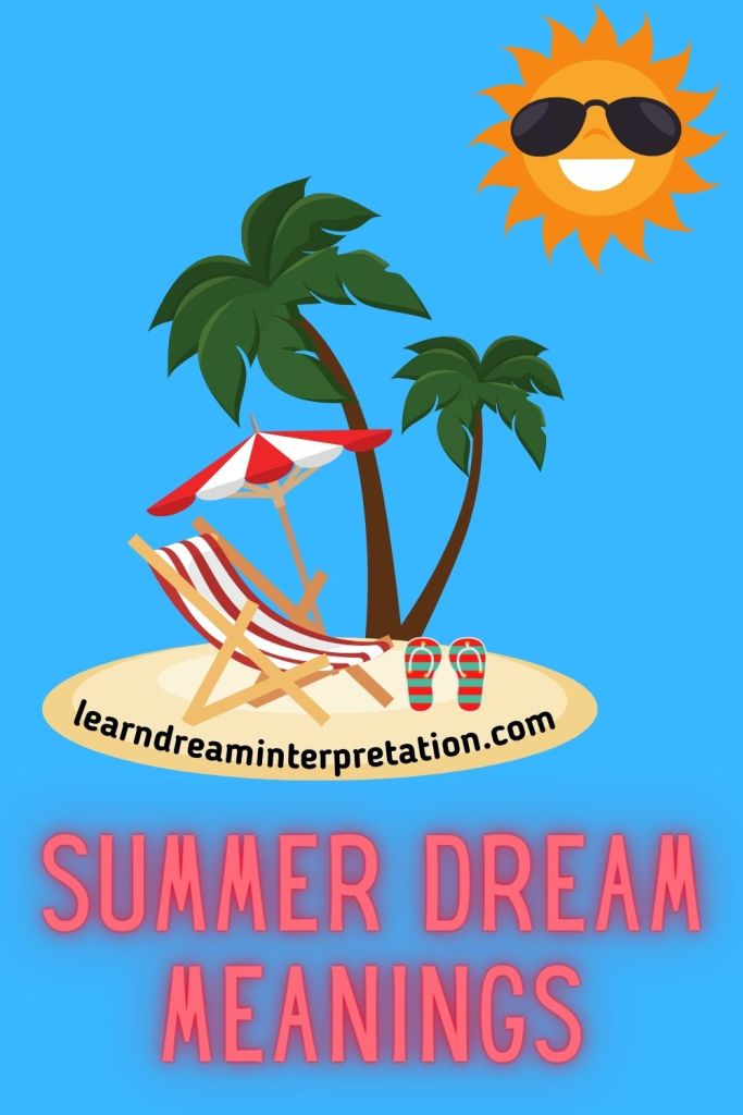 Discover the positives and negatives of summer dream meanings. With a dream example from expert dream interpreter, Pamela Cummins.