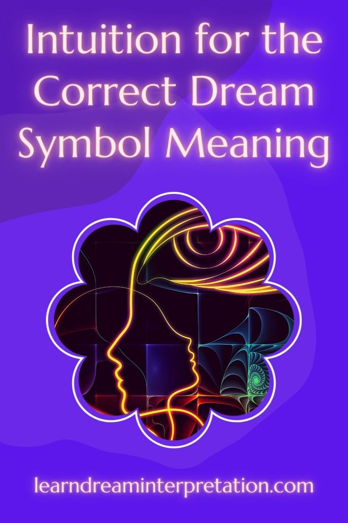 Use Intuition for the Correct Dream Symbol Meaning