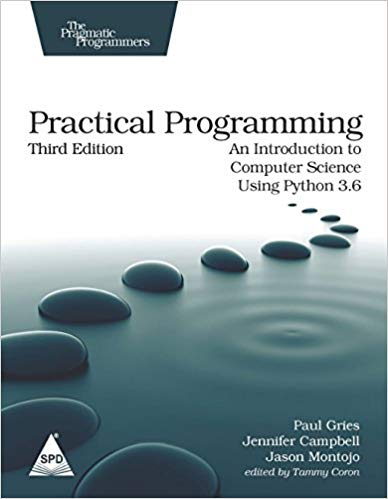 Pdf Practical Programming An Introduction To Computer Science Using Python 3 6 By Paul Gries Jennifer Campbell Jason Montojo Free Download Learnengineering In